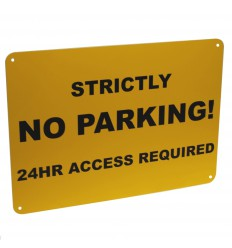 Strictly No Parking, 24 Hour Access Sign
